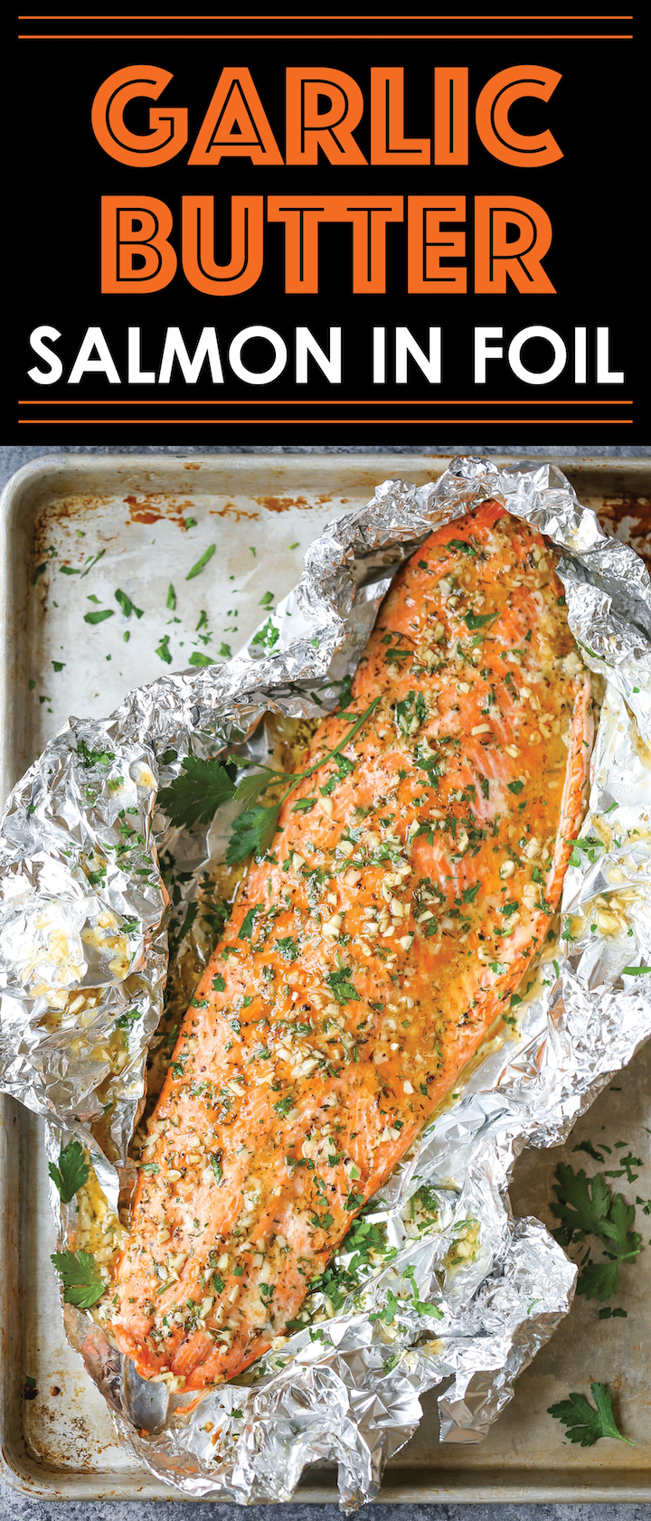Garlic Butter Salmon In Foil Damn Delicious