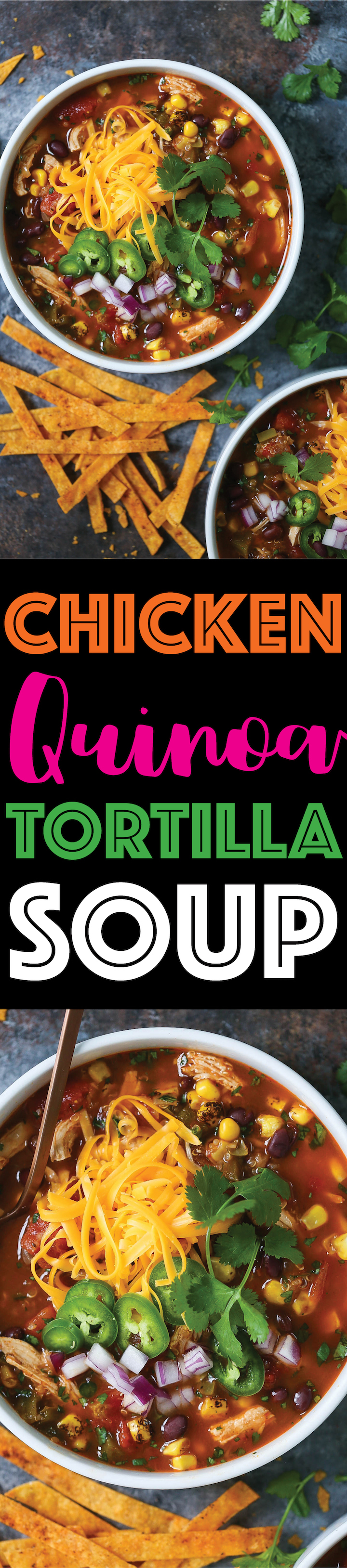Chicken and Quinoa Tortilla Soup - Everyone's FAVORITE chicken tortilla soup, except made healthier and heartier with added quinoa. This cozy soup is full of fiber and protein to keep you full all day long! You can also add the easiest homemade crispy BAKED tortilla strips!