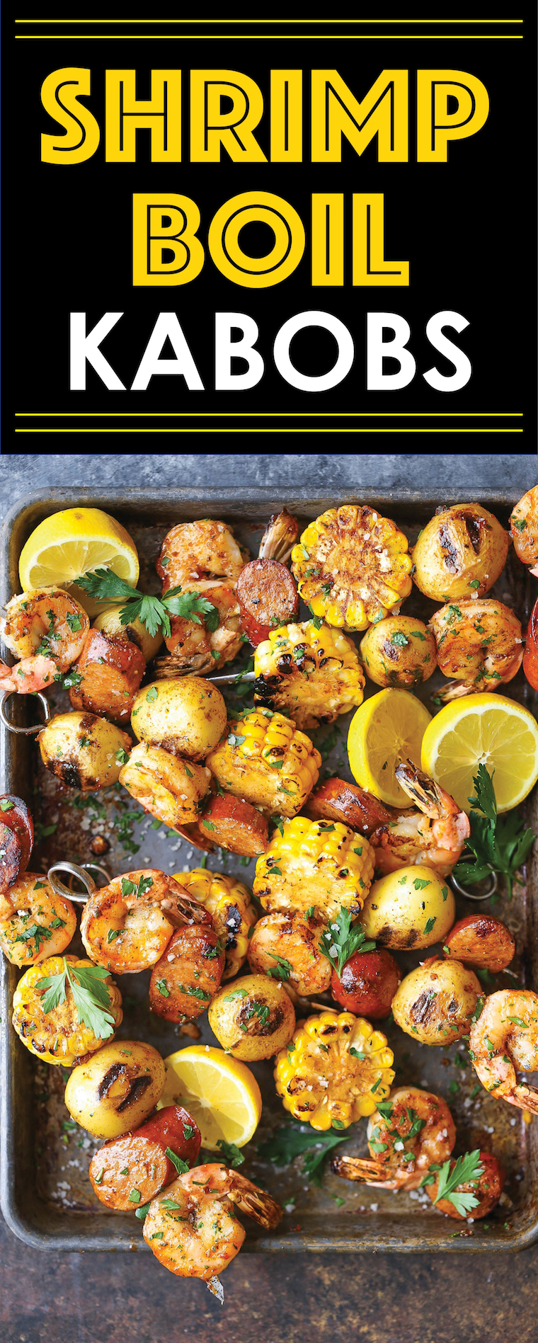 Shrimp Boil Kabobs - The classic shrimp boil is transformed into the tastiest kabobs yet! Can be grilled or baked and prepped in advance! Easy, right?