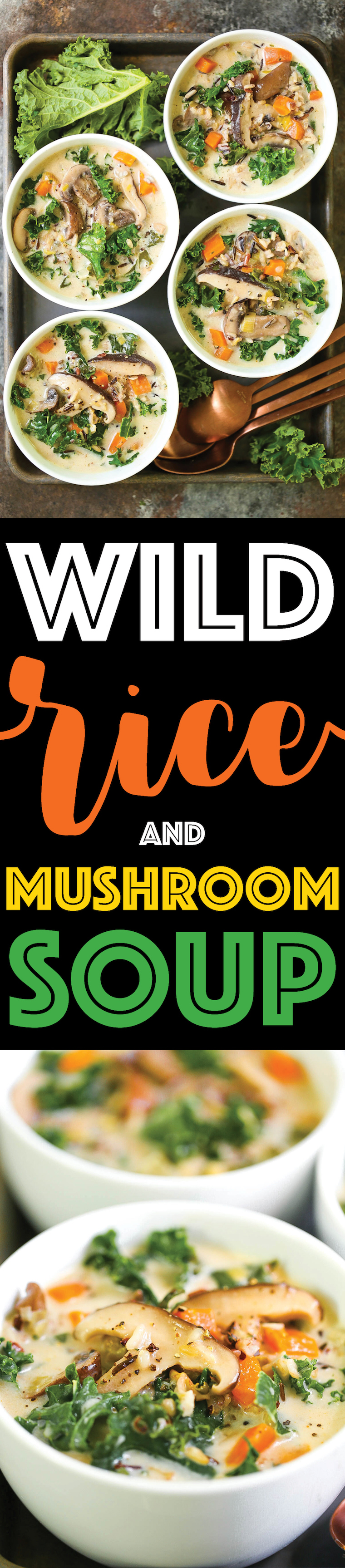 Wild Rice and Mushroom Soup - Perfectly cozy, hearty, and comforting for any season of the year! Loaded with wild rice, mushrooms, carrots, leeks, and kale!