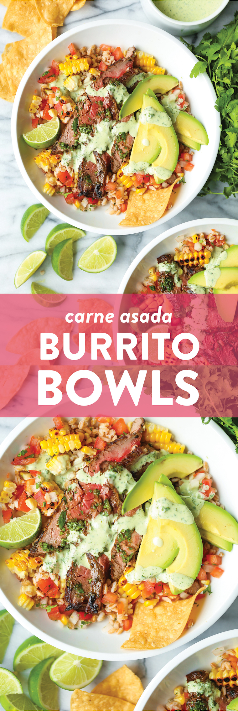 Carne Asada Burrito Bowls - Pico, corn, avocado, cilantro, lime wedges and the best carne asada EVER. Drizzled with cilantro lime vinaigrette. SO SO BOMB.