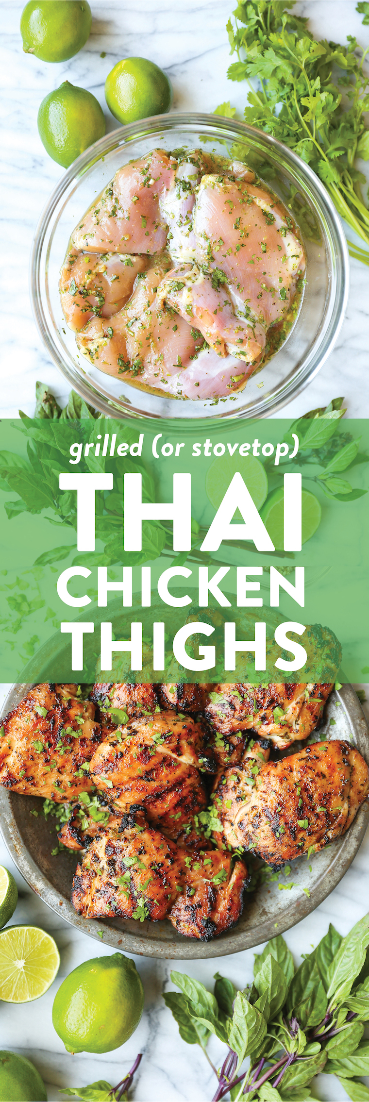Thai Chicken Thighs - Cilantro, Thai basil, fish sauce, lime juice and brown sugar = best marinade ever. Grilled or cooked on a grill pan on the stovetop!